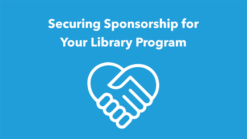 Securing Sponsorship for Your Library Program, Library Consulting, Library Strategies Consulting Group
