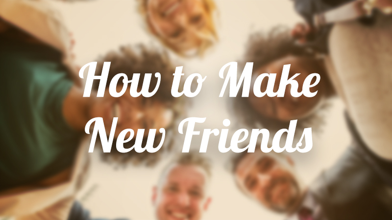 how-to-make-new-friends