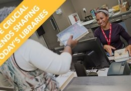 Five Crucial Trends Shaping Today's Libraries