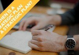 When Is a Strategic Plan Not a Strategic Plan?