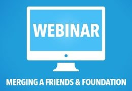 WEBINAR: Merging a Friends and Foundation